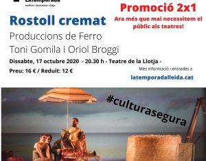PROMOCIÓ ENTRADES 2x1 'ROSTOLL CREMAT' AL TEATRE DE LA LLOTJA DE LLEIDA